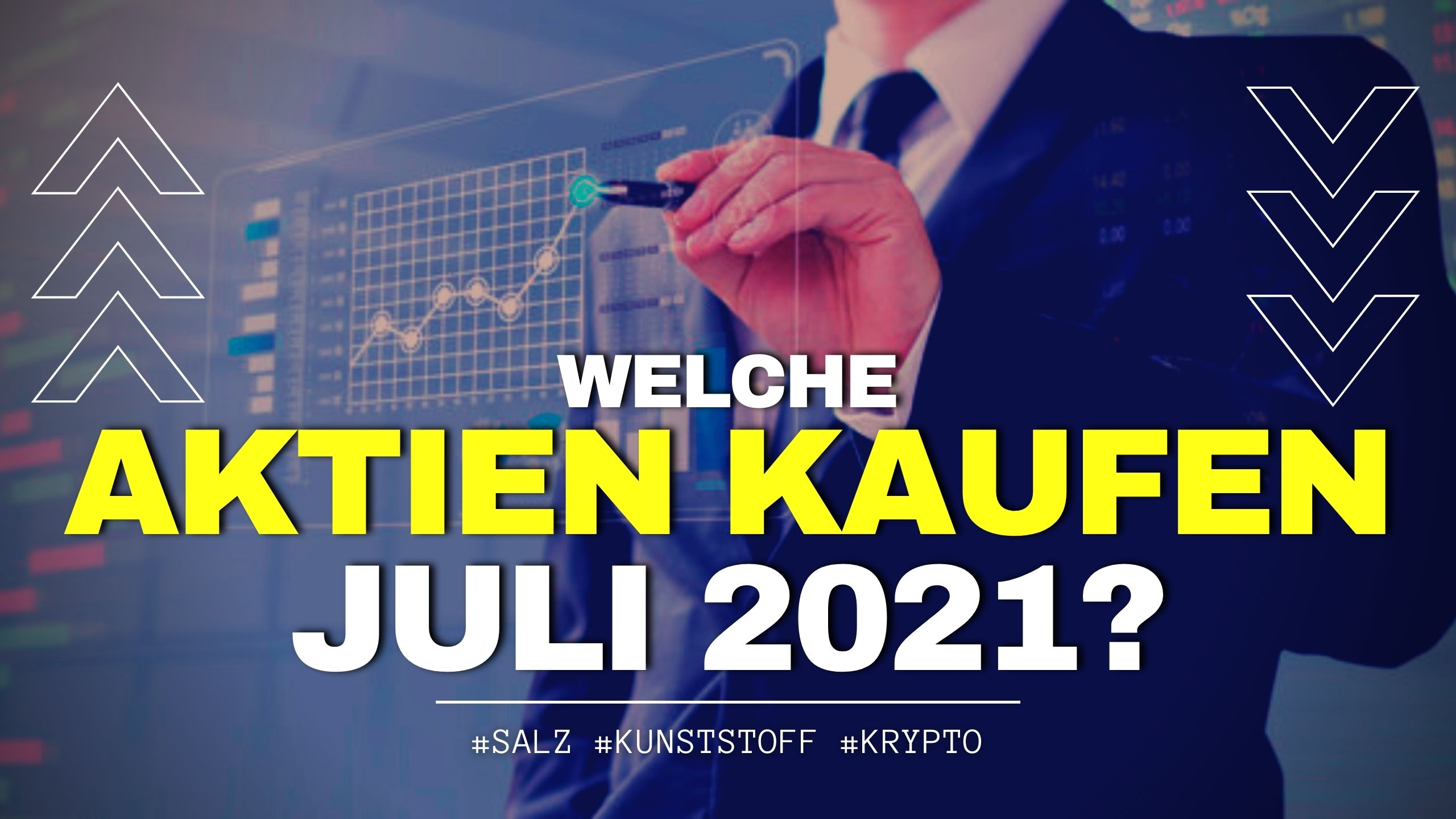 Welche Aktien kaufen Juli 2021?
