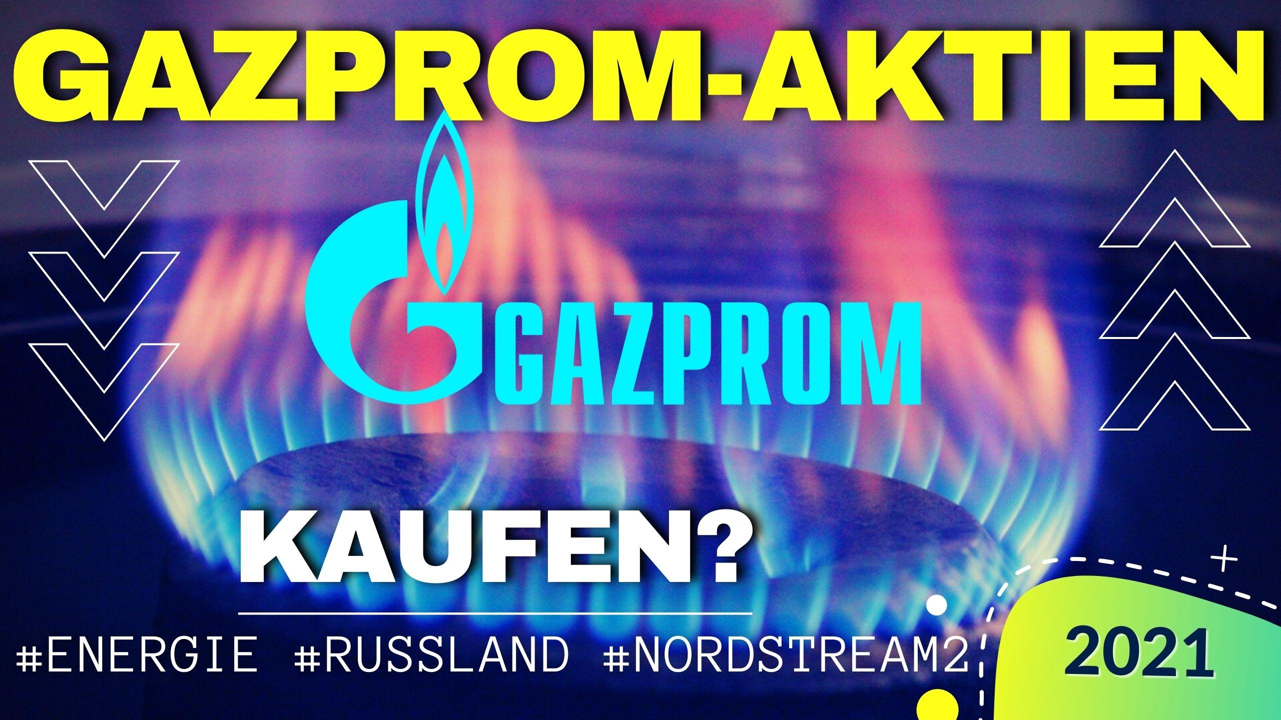Gazprom Aktie kaufen 2021